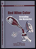 Red Wine Color: Revealing the Mysteries (ACS Symposium Series 886)