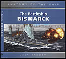 The Battleship Bismarck: Anatomy of the Ship
