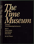 Time Museum, Volume 1: Time Measuring Instruments; Part 3: Water-Clocks Sand-Glasses Fire-Clocks Cover
