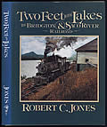 Two Feet to the Lakes The Bridgton & Saco River Railroad - Signed Edition