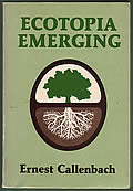 Ecotopia Emerging Signed 1st Edition