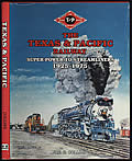 The Texas & Pacific Railway: Super-Power to Streamliners, 1925-1975