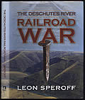 The Deschutes River Railroad War Signed Edition