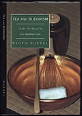 Tea and Buddhism: Chado: The Way of Tea as a Buddhist Path