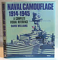 Naval Camouflage 1914 1945 A Complete Visual Reference
