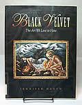 Black Velvet The Art We Love to Hate