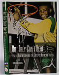 But They Can't Beat Us!: Oscar Robertson's Crispus Attucks Tigers Signed Edition
