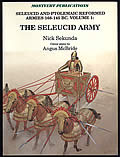 Seleucid & Ptolemaic Reformed Armies 168 145 BC Volume 1 The Seleucid Army Under Antiochus IV Epiphanes