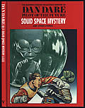 Solid Space Mystery and Other Stories: The Eleventh Deluxe Collector's Edition of Dan Dare, Pilot of the Future