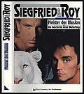 Siegfried & Roy: Meister der Illusion: Die Geschichte eines Welterfolgs Signed Edition