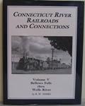 Connecticut River Railroads & Connections Volume 05 Bellows Falls thru Wells River