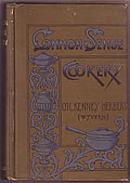 Common-Sense Cookery for English Households: Based Upon Modern English and ContinentalPrinciples with Twenty Menus for Little Dinners Worked Out in Detail