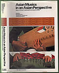 Asian Musics in an Asian Perspective; Report of [Asian Tradional Performing Arts 1976]