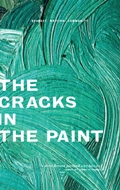 The Cracks In The Paint a Write Around Portland Anthology Summer 2009