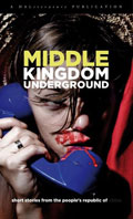 Middle Kingdom Underground Short Stories From the Peoples Republic of