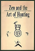 Zen and the Art of Hunting: A Personal Search for Environmental Values