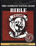 The Ultimate Tattoo Guide Bible: Collector's Edition