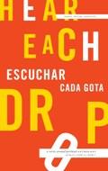 Hear Each Drop/Escuchar Cada Gota a Write Around Portland Anthology Spring 2013