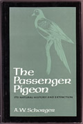 Passenger Pigeon: Its Natural History and Extinction