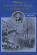 History Of Engineering & Science Bell System the Early Years 1875 1925