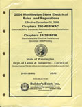 2008 Washington State Electrical Rules and Regulations: Chapters 296-46B WAC & Chapters 19.28 RCW (Based on the 2008 National Electrical Code)
