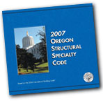 2007 Oregon Structural Specialty Code based on the 2006 International Building Code