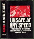 Unsafe at any Speed the Designed in Dangers of the American Automobile - Signed Edition