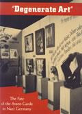 Degenerate Art: The Fate of the Avant Garde in Nazi Germany