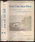 Only One Man Died: The Medical Aspects of the Lewis and Clark Expedition Cover