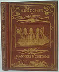 Sketches of Japanese Manners and Customs, 1st Edition