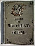 Modell-Atlas zu 'Die Moderne Elektrizitat'