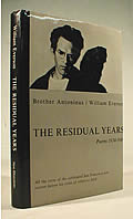 The Residual Years Poems 1934-1948: The Pre-Catholic Poetry of Brother Antoninus Signed Edition