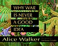 Why War Is Never a Good Idea Signed