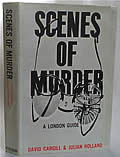 Scenes of Murder: A London Guide, 1st Edition