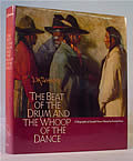 Beat of the Drum and the Whoop of the Dance a Biography of Joseph Henry Sharp, Signed