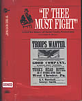 If Thee must Fight, A Chester County History of the Civil War, Signed 1st Edition