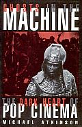Ghosts in the Machine: Speculating on the Dark Heart of Pop Cinema