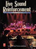 Live Sound Reinforcement: A Comprehensive Guide to p.a. And Music Reinforcement Systems and Technology