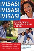 Visas! Visas! Visas!: Sesenta Maneras (Legales) De Inmigrar a Ee. Uu