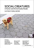 Social Creatures: A Human and Animal Studies Reader