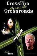 Crossfire across the Crossroads