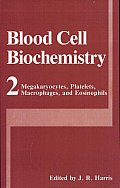 Blood Cell Biochemistry, Volume 2: Megakaryocytes, Platelets, Macrophages, and Eosinophils