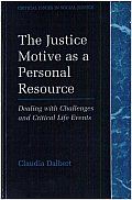 The Justice Motive as a Personal Resource: Dealing with Challenges and Critical Life Events