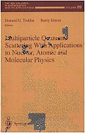 Multiparticle Quantum Scattering with Applications to Nuclear, Atomic, and Molecular Physics