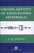 Viscoelasticity of Engineering Materials