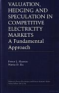 Valuation, Hedging, and Speculation in Competitive Electricity Markets: A Fundamental Approach
