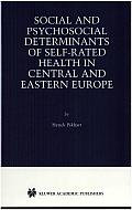 Social and Psychosocial Determinants of Self-Rated Health in Central and Eastern Europe