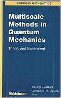 Multiscale Methods in Quantum Mechanics: Theory and Experiment
