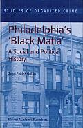 Philadelphia's 'Black Mafia': A Social and Political History