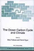 The Ocean Carbon Cycle and Climate: Proceedings of the NATO ASI on Ocean Carbon Cylce and Climate, Ankara, Turkey, from 5 to 16 August 2002